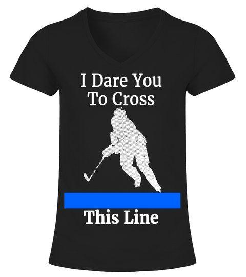 5a14629c Defenseman Dare You To Cross This TShirt Funny Hockey Tee #Shirts  #Youthshirts