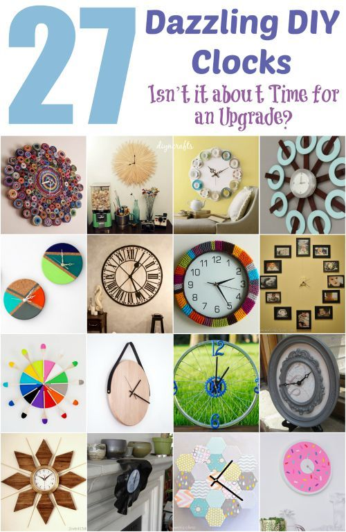 27 Dazzling Diy Clocks Isn T It About Time For An Upgrade Diy Clock Wall Clock Craft Diy Clock