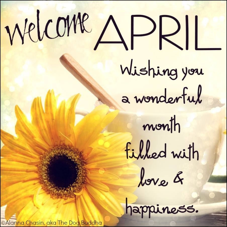 April! Wishing you a wonderful month filled with