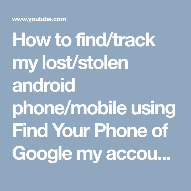 How to find/track my lost/stolen android phone/mobile using Find