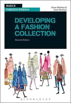 Developing a Fashion Collection, Basics Fashion Design by Elinor Renfrew, 978294