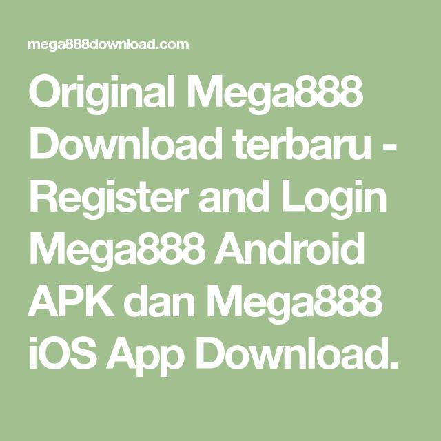 Original Mega888 Download terbaru - Register and Login Mega888 Android APK dan Mega888 iOS…