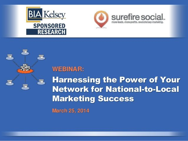 Harnessing the Power of Your Network for National to Local Marketing Success by Chris Marentis via slideshare