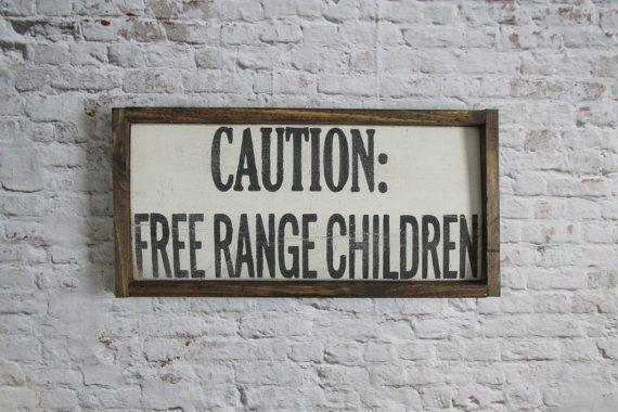 Caution Free Range Children Wood Sign Wooden Signs
