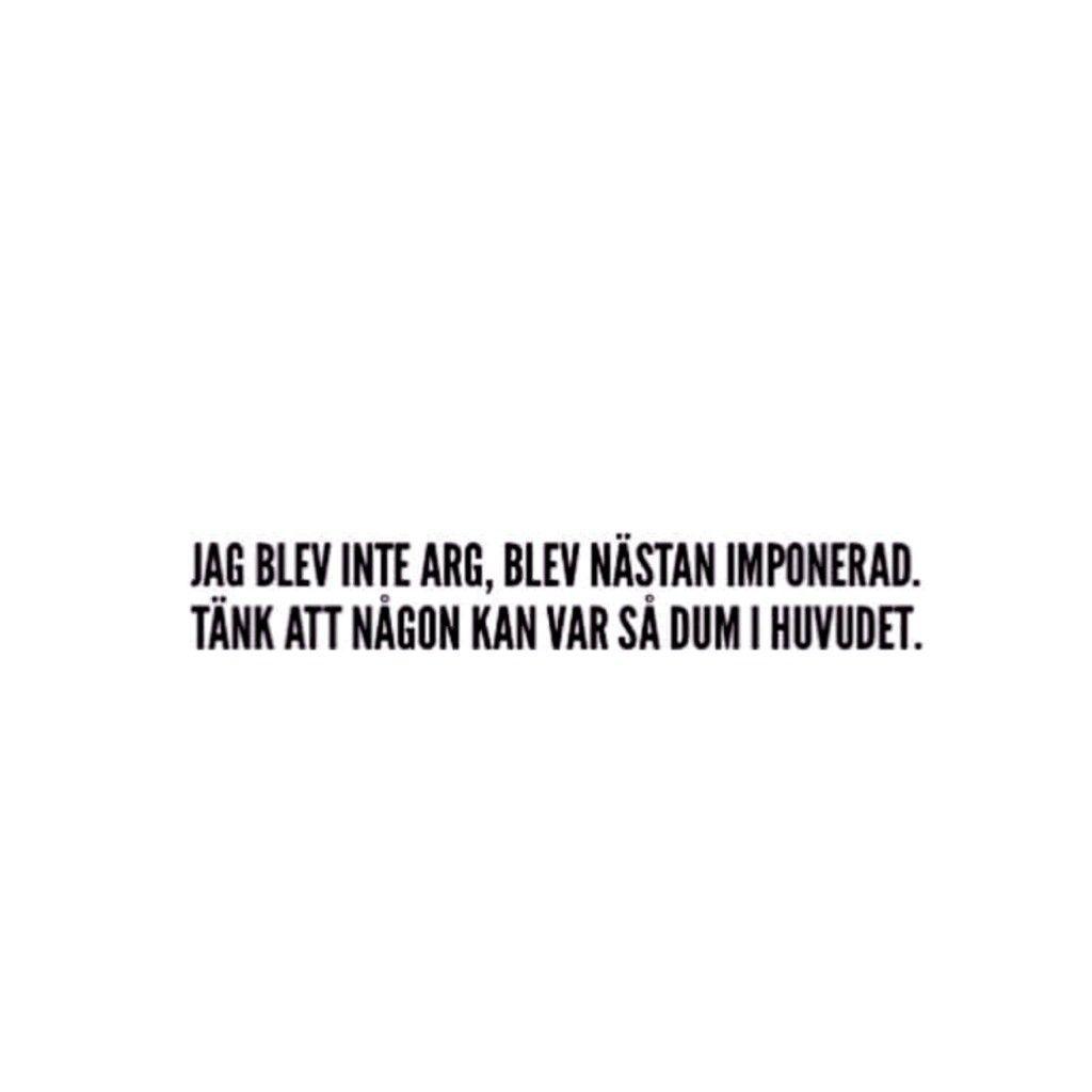 Quote Citat Svenska Swedish Funny Rolig Meme Familj Vanner Karlek Pojke Flicka Hjarta Heart Text Tro Hopp Forkrossad Kvinna Ex Citat Basta Citaten Vanner Citat
