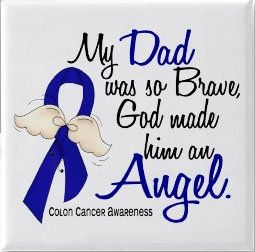My Dad My Hero Colon Cancer Awareness Suffering Quotes Cancer Awareness