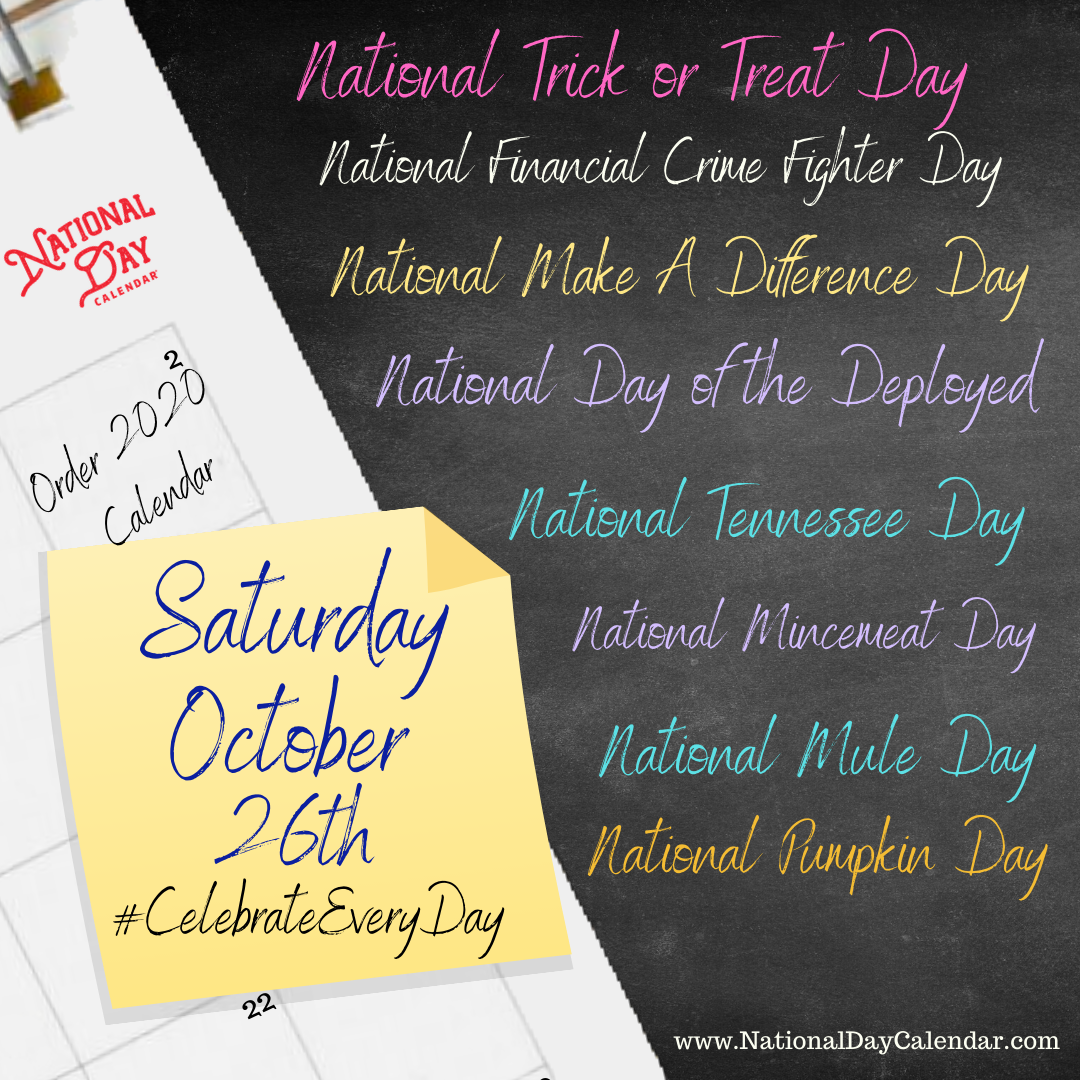 October 26 2019 National Trick Or Treat Day National Make A Difference Day National Pumpkin Day National Day Day Make A Difference Day Trick Or Treat