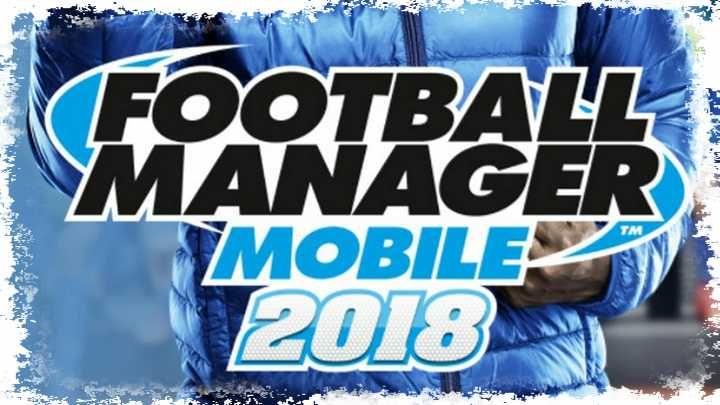 Football Manager Mobile 2018 Guia Com Imagens Android Jogos