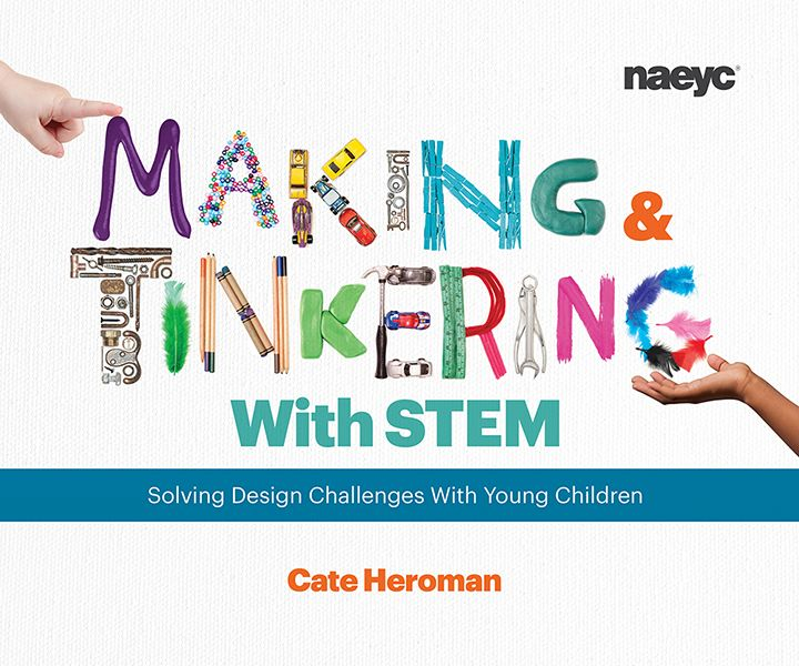 Prepare Your Child For Stem Subjects: Making And Tinkering With STEM: Solving Design Challenges