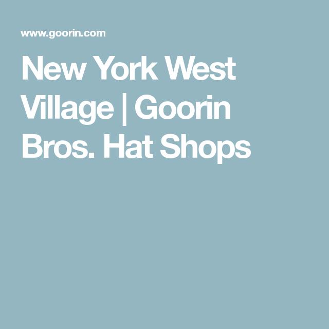 Goorin Retail Store New York West Village Goorin New York West Village West Village