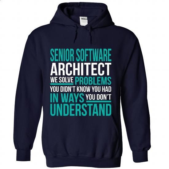 SENIOR-SOFTWARE-ARCHITECT - Solve problem - #hipster shirt #cool hoodie. CHECK PRICE => https://www.sunfrog.com/No-Category/SENIOR-SOFTWARE-ARCHITECT--Solve-problem-8251-NavyBlue-Hoodie.html?68278