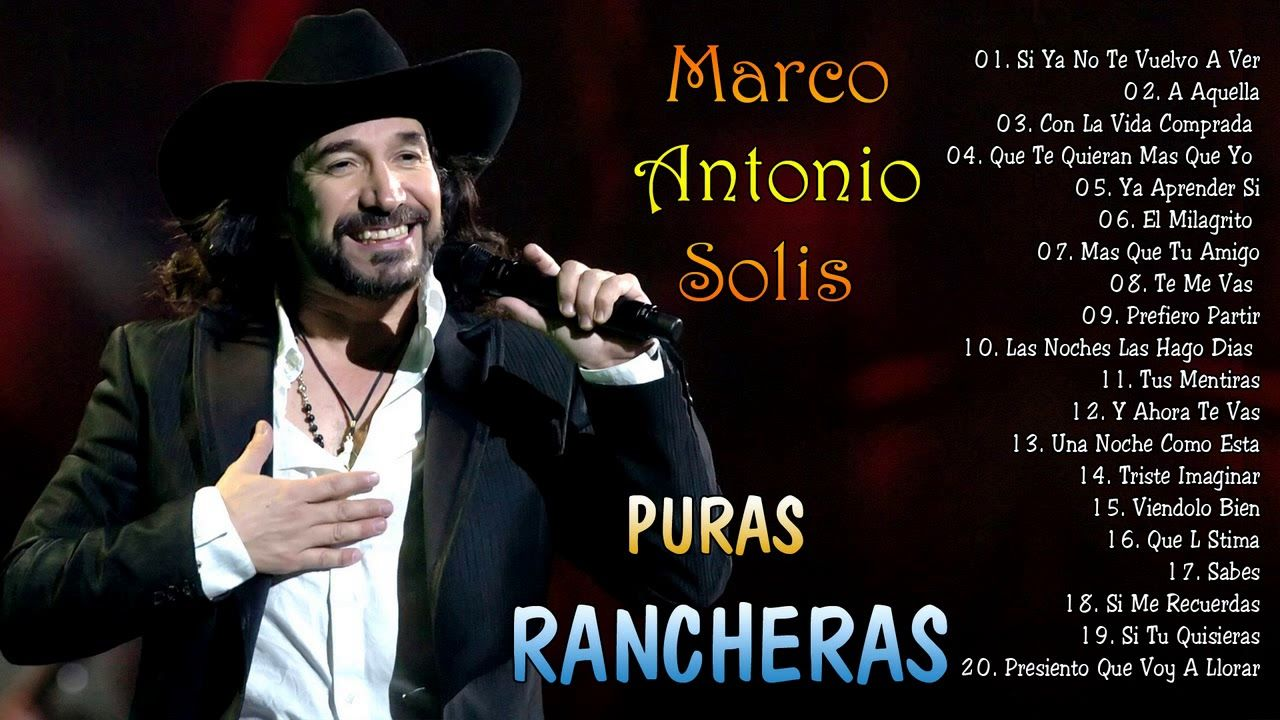 Marco Antonio Solis Puras Rancheras Romanticas Pegaditas Marco Antonio Solis Antonio Solis Marco Antonio
