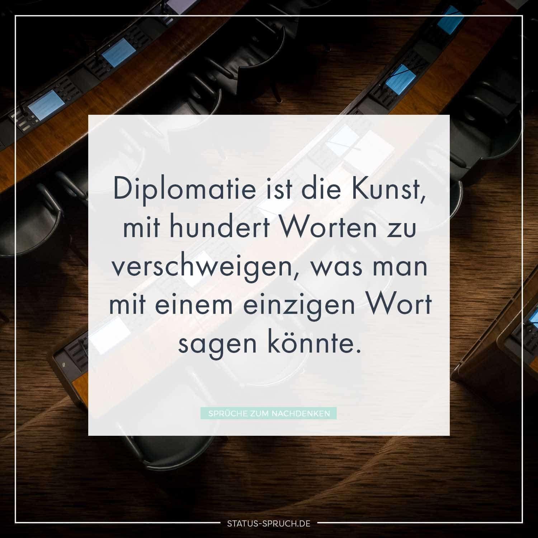 Diplomatie ist die Kunst, mit hundert Worten zu verschweigen, was man mit einem einzigen Wort sagen könnte. Neue Sprüche,Sprüche zum Nachdenken #sprüche Whatsapp Status