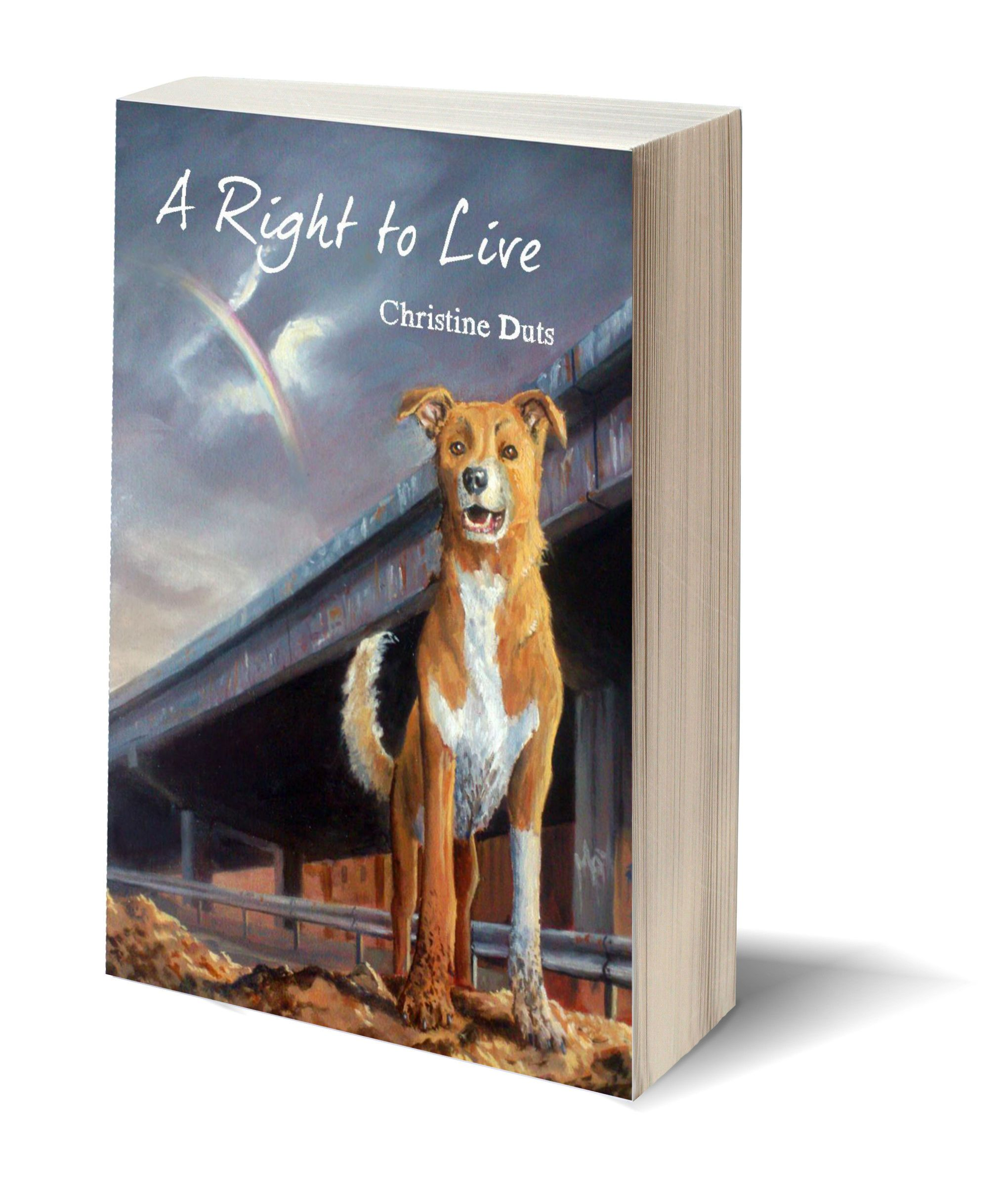 FICTION. A Right to Live - Christine Duts. Rusty is the only female in a litter of five puppies. Unwanted, Rusty finds herself and her fatally-ill brother dumped at a garbage site. Fearing she'll have to face the dangers and terrors of a world without an owner, can Rusty overcome her tough start and find a place where she belongs? #animalrights #rspca #ethics #morals