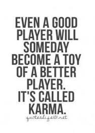 Dont Play Me Quotes : quotes, Image, Result, Quotes, Karma, Quotes,, About, Exes,, Getting, Played