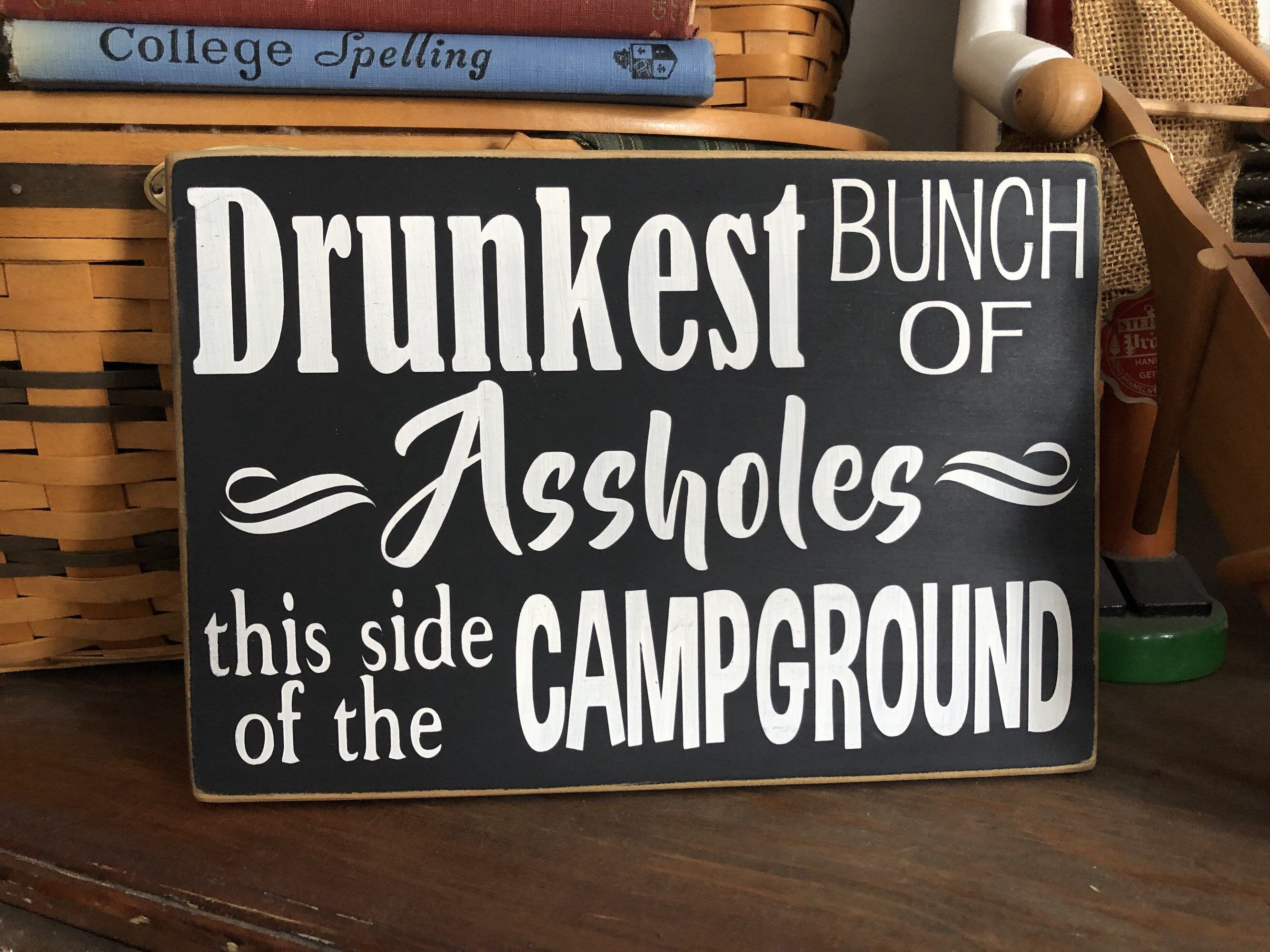 Photo of Camping Sign • Drunkest Bunch of Assholes this side of the Campground • Funny camping sign • Campground Sign • Camping Humor
