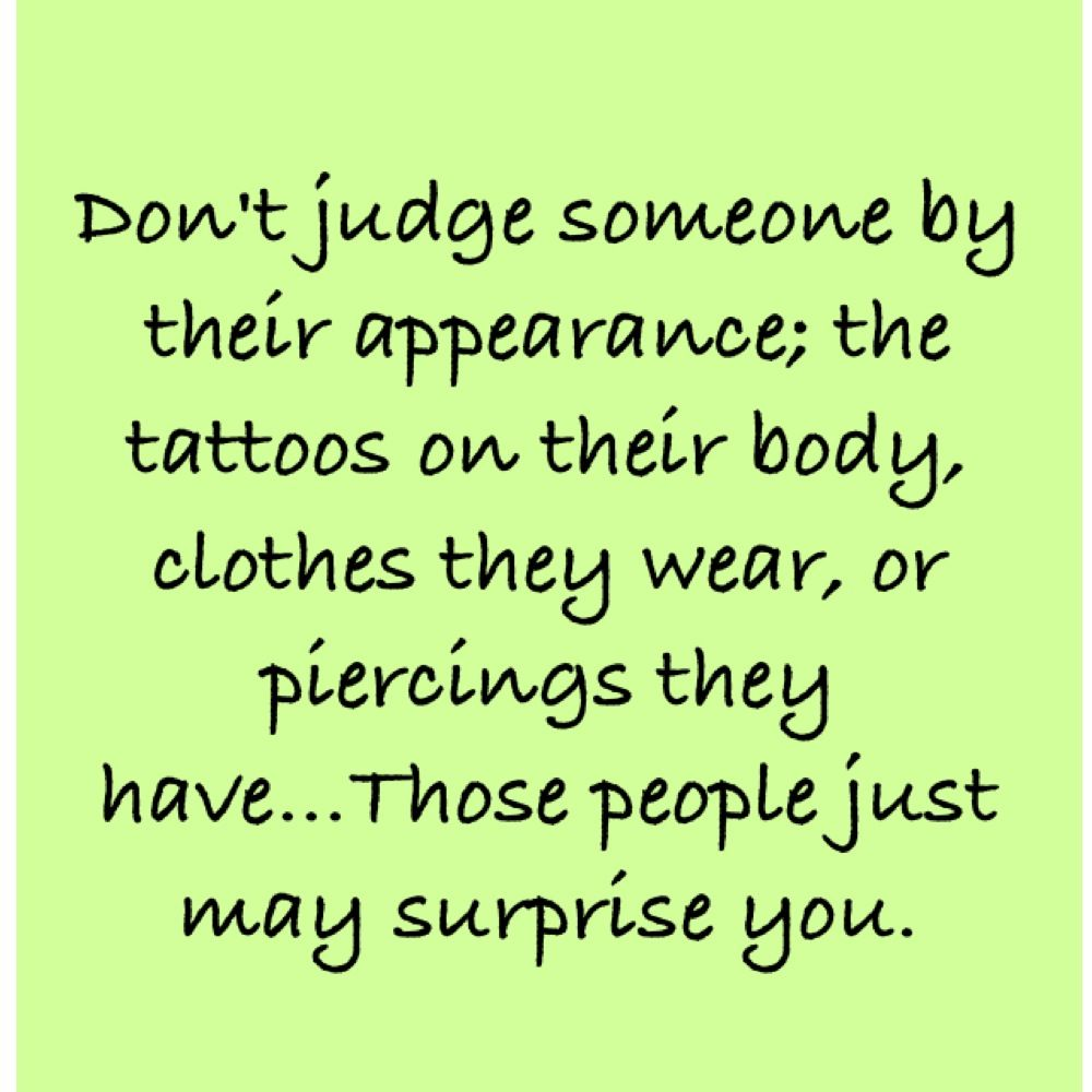 Don't Judge People By Their Appearance; The Tattoos On