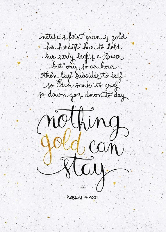 Stay Good Ponyboy Nothing Gold Can Stay Robert Frost Nothing Gold Can Stay The Outsiders Quotes Gold Quotes Ponyboy reciting the poem 'nothing gold can stay' by robert frost. stay good ponyboy nothing gold can