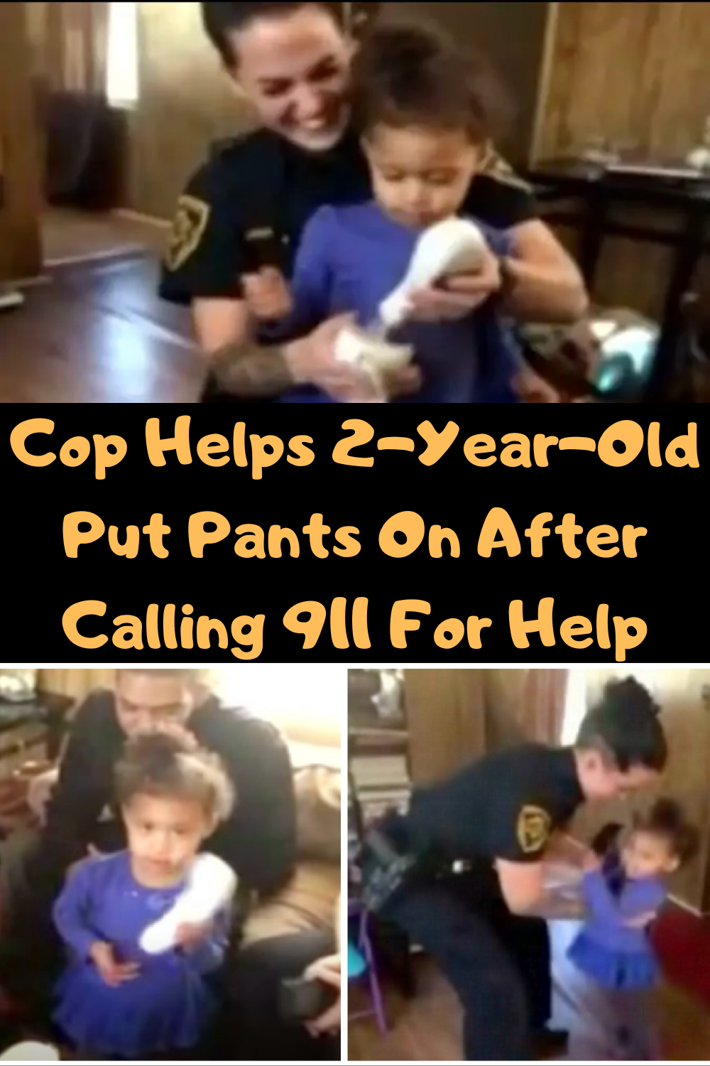 Cop Helps 2-Year-Old Put Pants On After Calling 911 For Help
