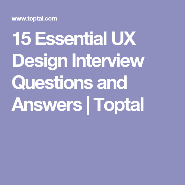 Elegant 15 Essential UX Design Interview Questions And Answers   Toptal
