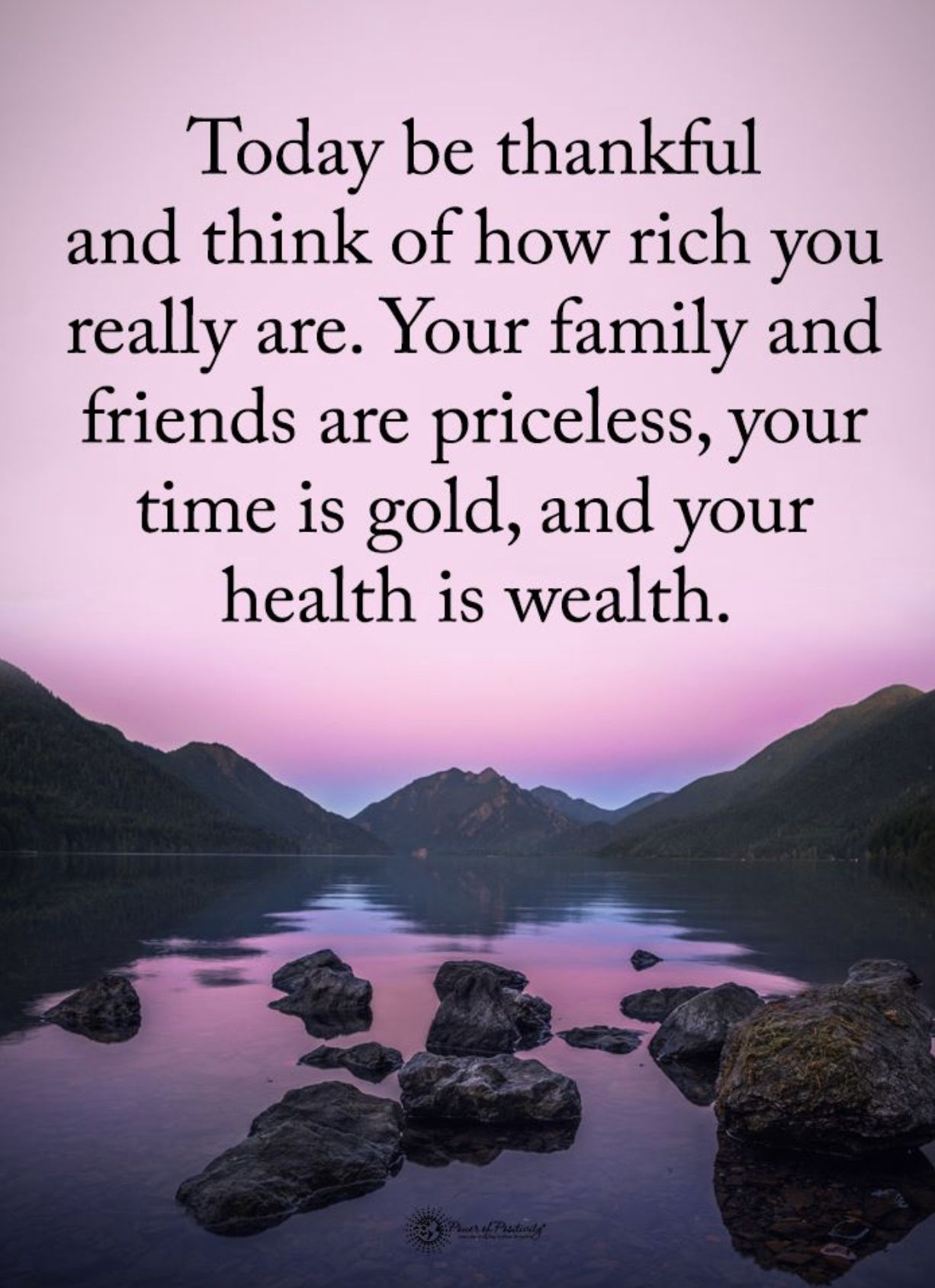 Today be thankful and think of how rich you really. Your ...