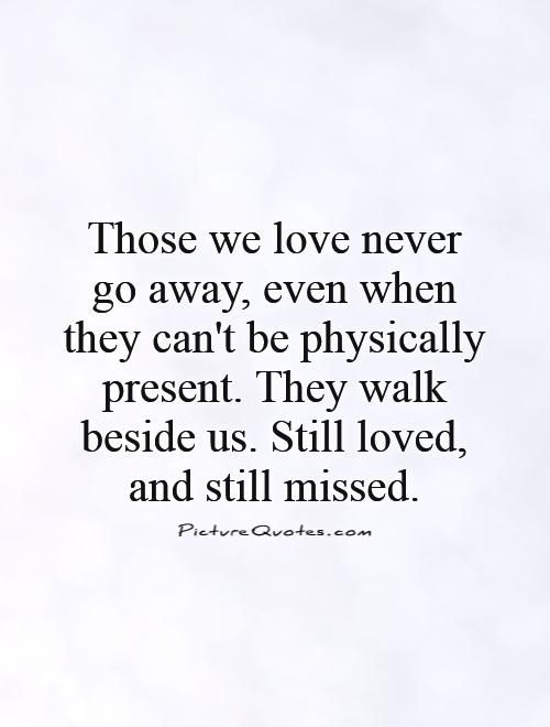 Lost Loved Ones Quotes For Facebook : ... Still loved, and still missed. Picture Quotes. Pinterest Lost