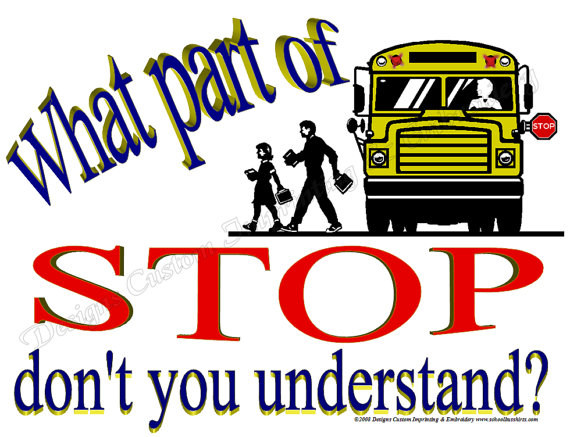 School Bus Driver Shirt What Part Of Stop Don T You Understand