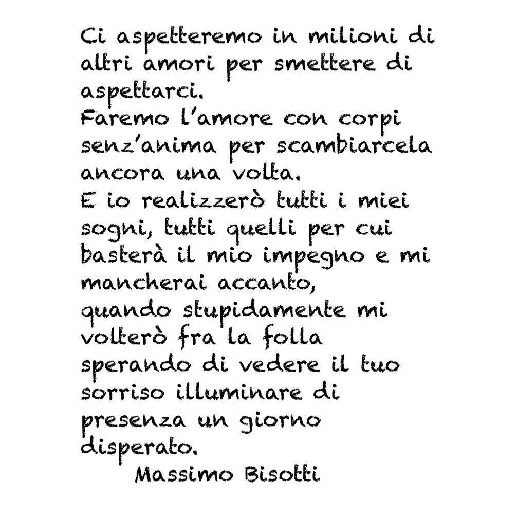 Massimo Bisotti Citazioni Citazioni Casuali Poesie D Amore