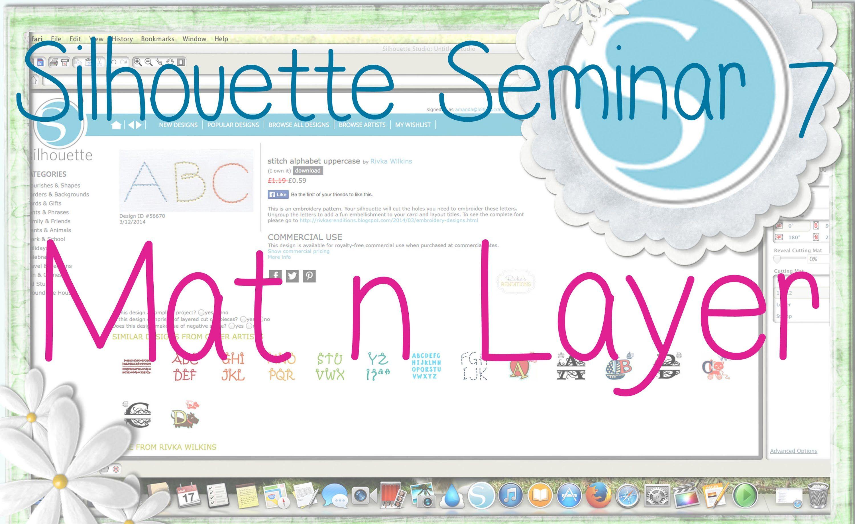Silhouette Seminar #7 - Mat & Layering