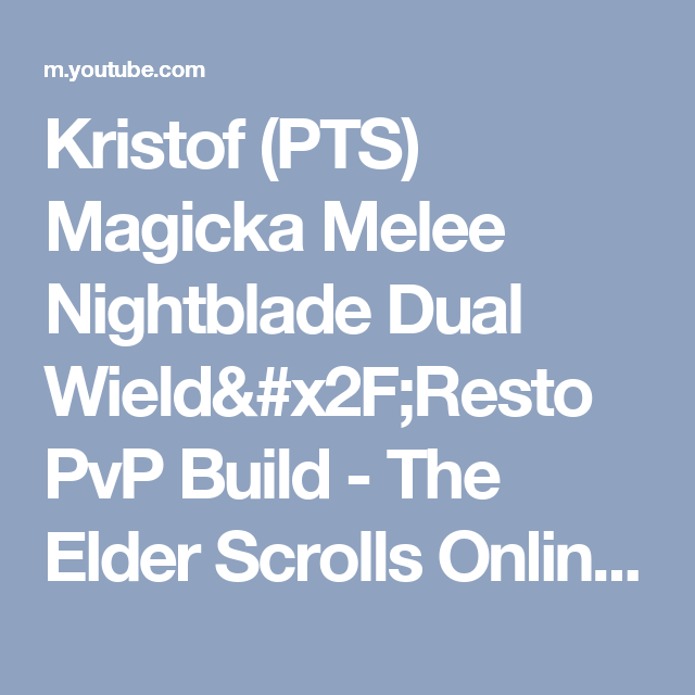 Kristof (PTS) Magicka Melee Nightblade Dual Wield/Resto PvP