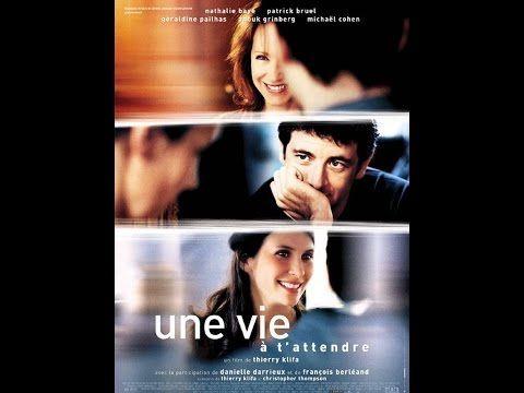 Une Vie A T Attendre Film Entier En Francais Sous Titres En Francais Youtube Film Bruel Patrick Bruel
