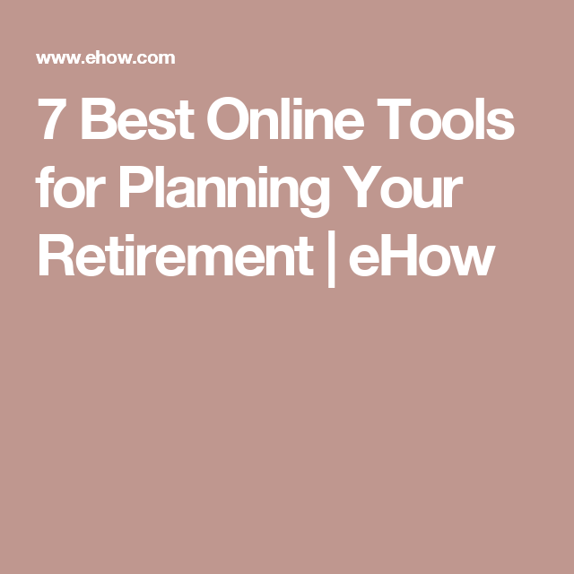7 Best Online Tools for Planning Your Retirement | eHow