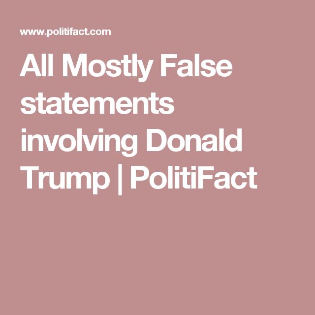 All Mostly False statements involving Donald Trump ...