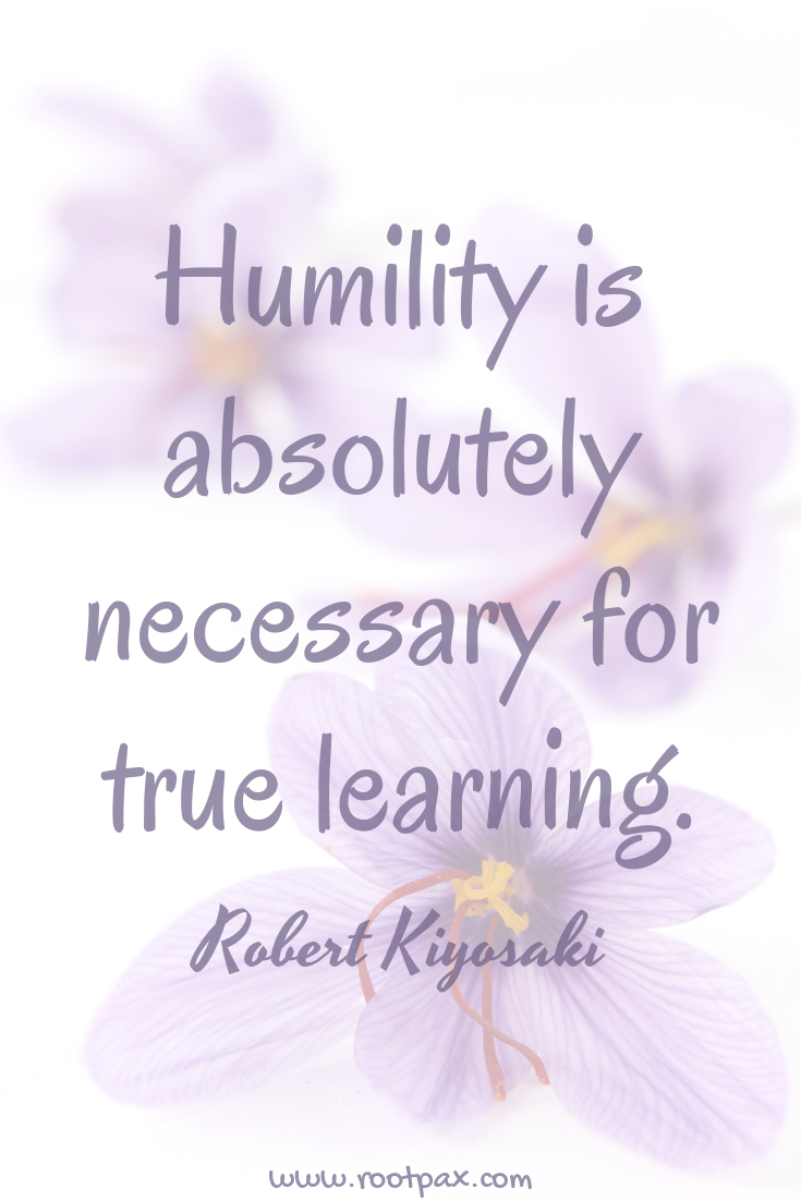 Humility Be Humble Personal Growth Learning Growth Mindset Wisdom Motivational Quotes Inspirationa Inspirational Quotes Motivational Quotes Life Lessons