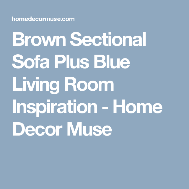 Best Brown Sectional Sofa Plus Blue Living Room Inspiration 400 x 300