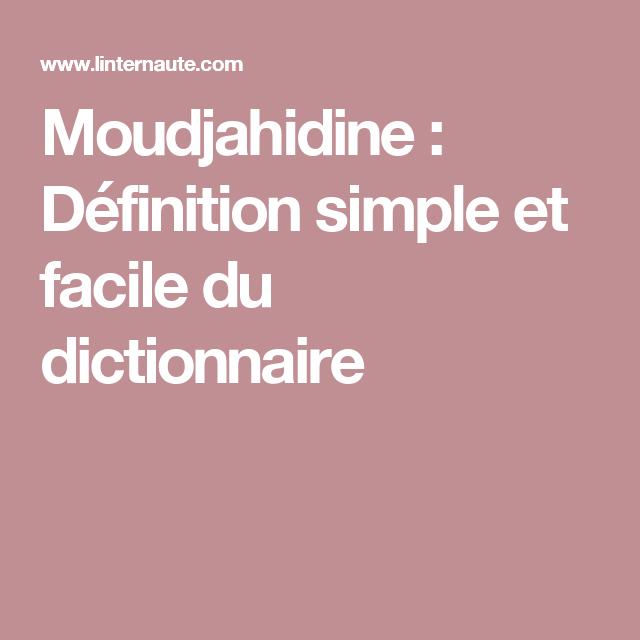 Moudjahidine : Définition simple et facile du dictionnaire