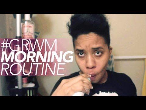 #GRWM My Morning Routine