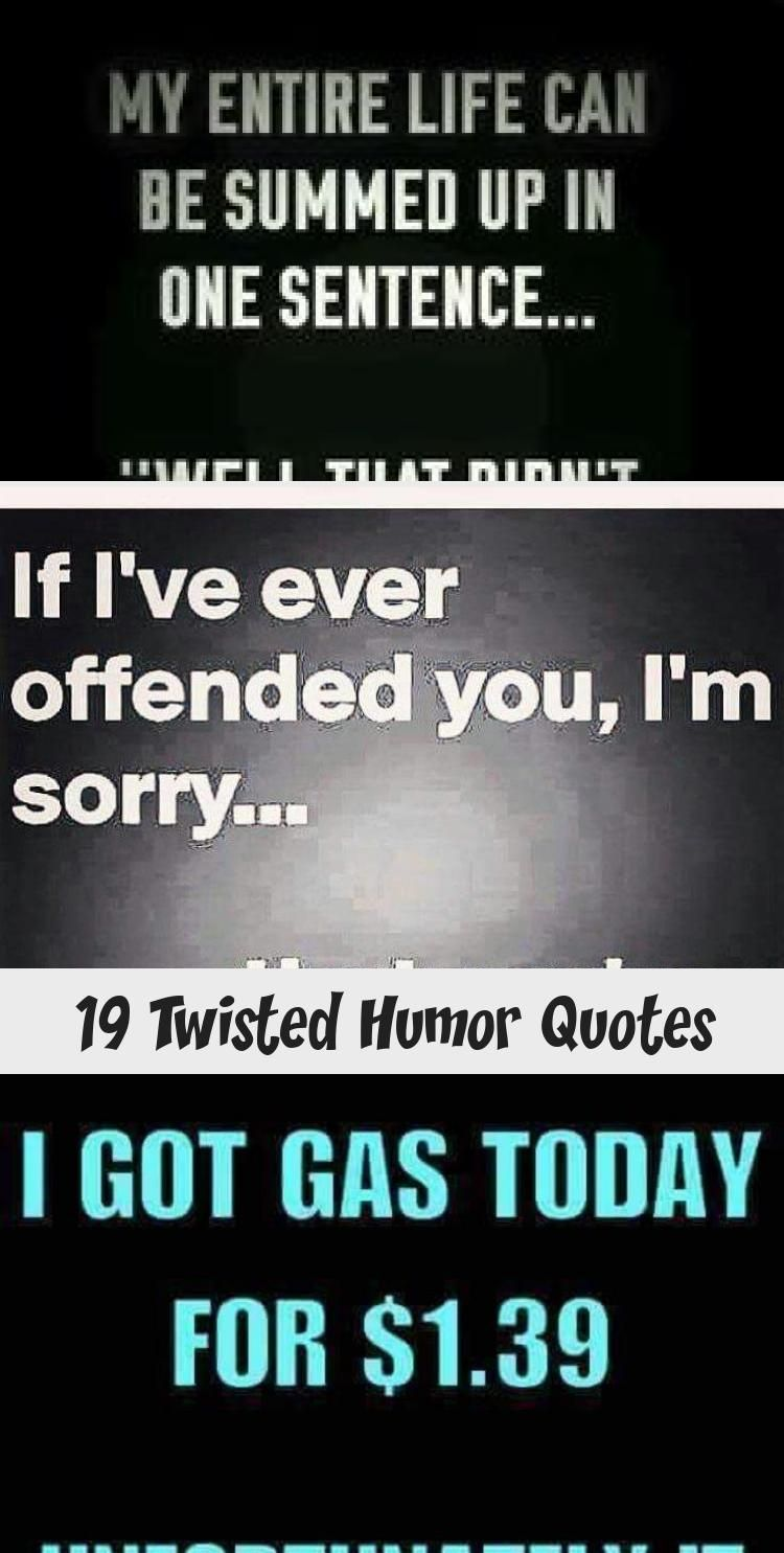 19 Twisted Humor Quotes Twisted Humor Funny Quotes Mom Humor