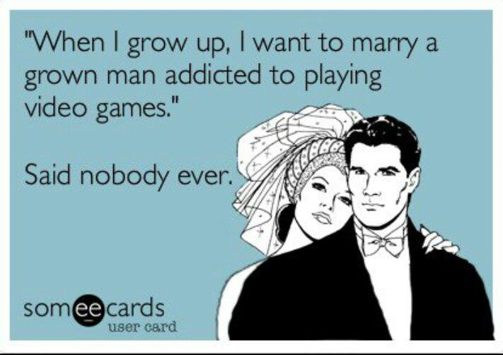 When I Grow Up I Want To Marry A Grown Man Addicted To Playing