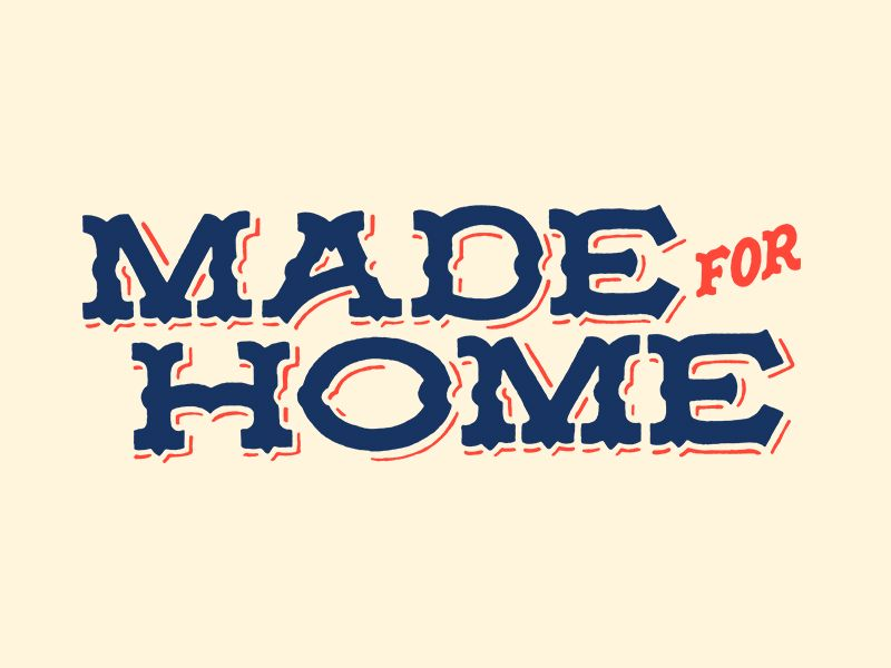 Made For Home by Nathan Yoder