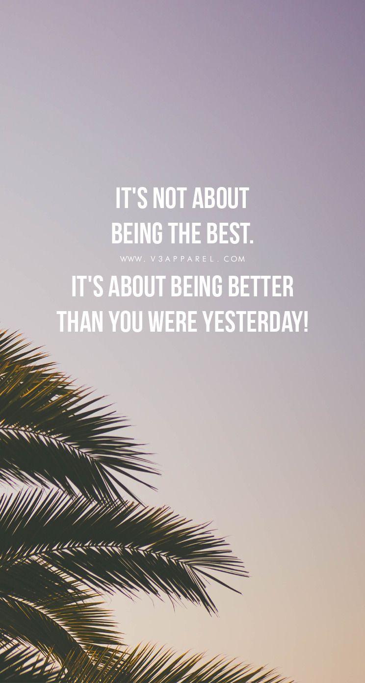 ini bukan tentang menjadi yang terbaik tentang menjadi lebih baik