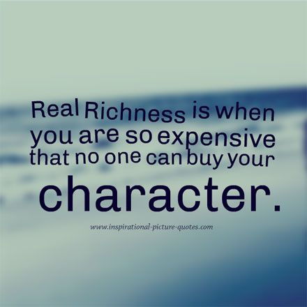 Quotes On Character Endearing Real Richness  Inspirational Picture Quotes  Pinterest  Famous