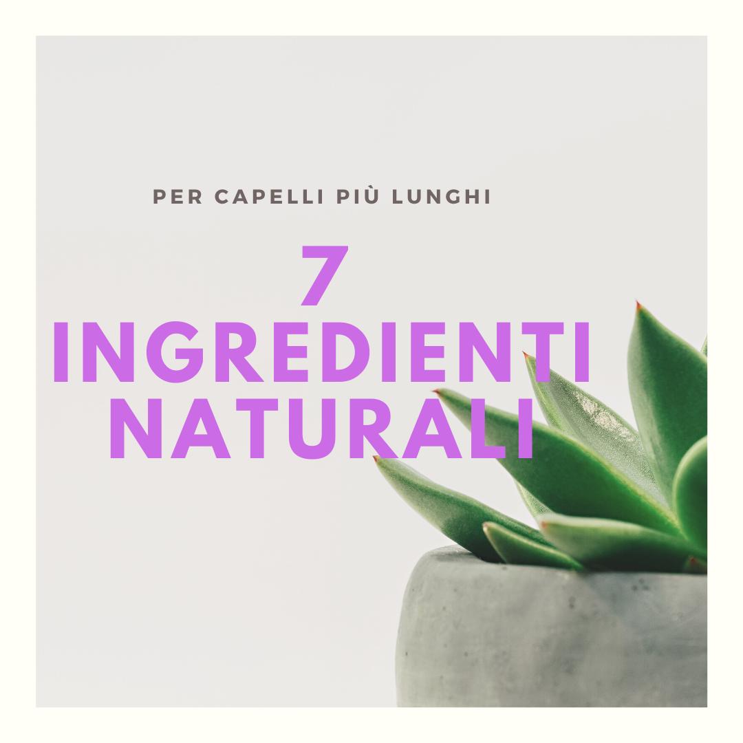 7 ingredienti naturali per accelerare la crescita dei capelli