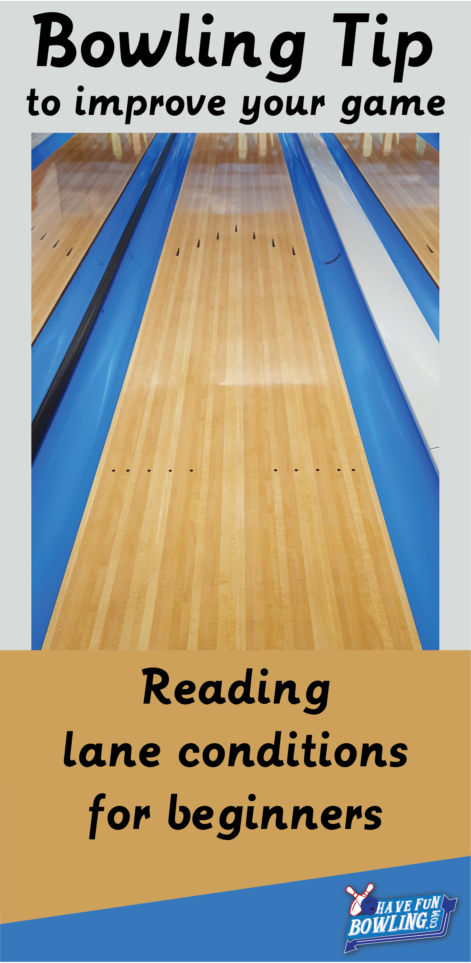 bowling tips to improve your bowling reading lane conditions made easy tips to take to the bowling alley and watch your average increase  [ 1532 x 3133 Pixel ]