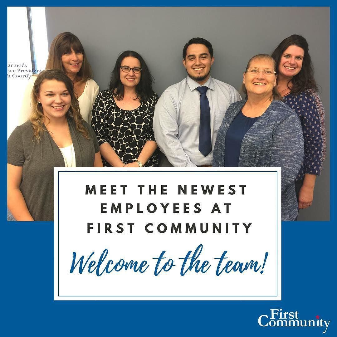Meet the newest employees at First Community! to