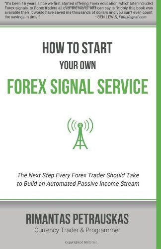 How To Start Your Own Forex Signal Service The Next Step Every
