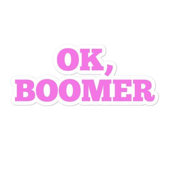 Ok Boomer Sticker Funny Tiktok Meme Vinyl Pink Text Decal