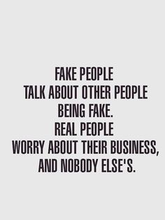 To The Person With A Million Fake People Quotes Shut Up Mind