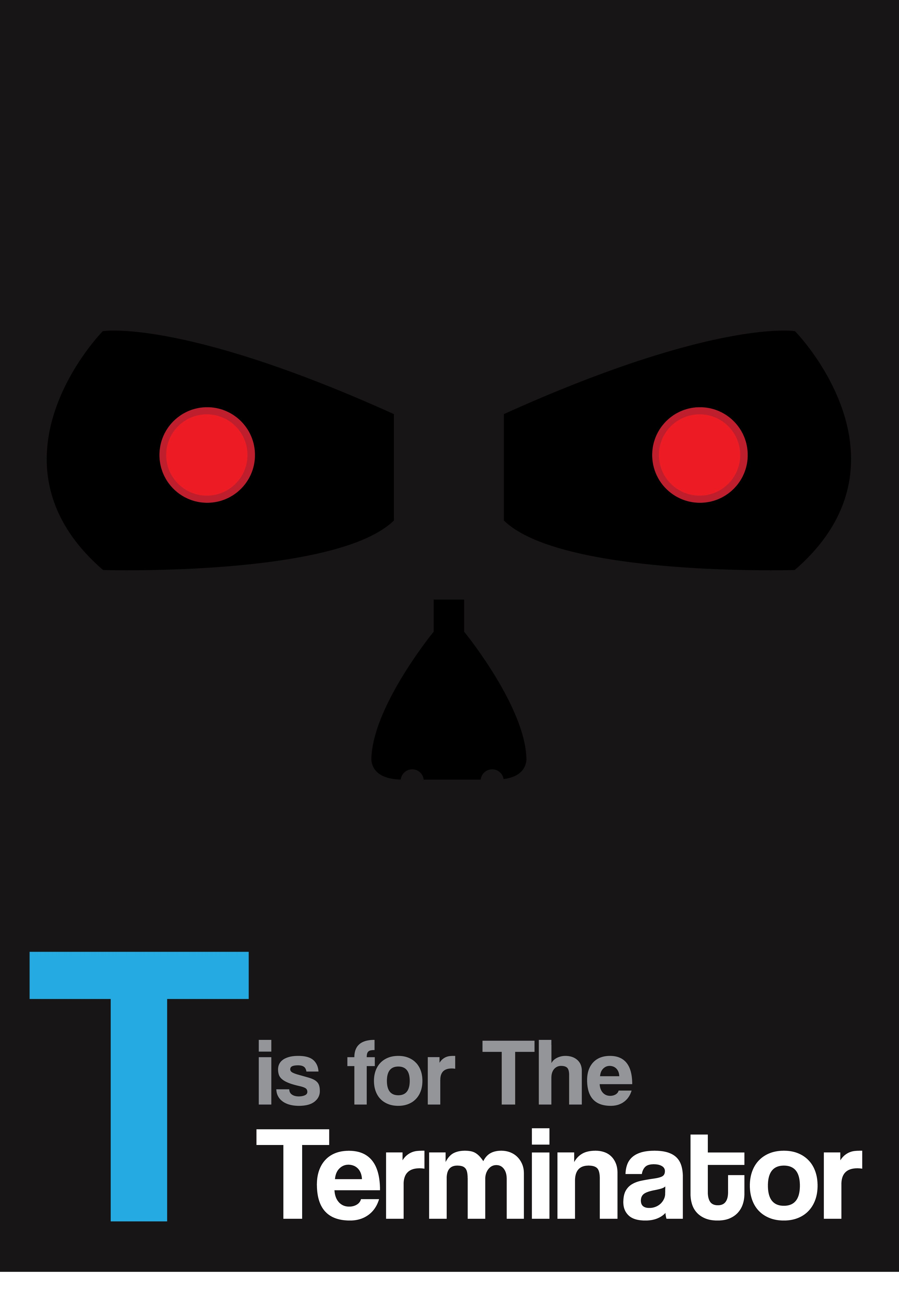 T is for The Terminator - could only be really!