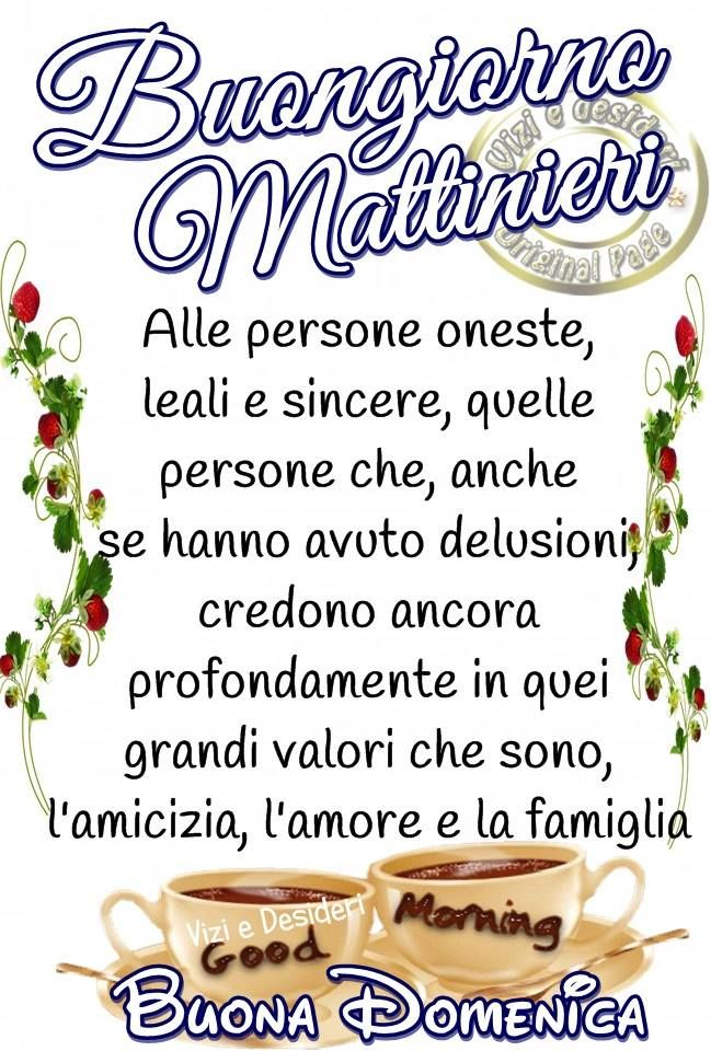 Buongiorno mattinieri alle persone oneste leali e sincere quelle persone che anche e hanno - Persone che fanno l amore in bagno ...
